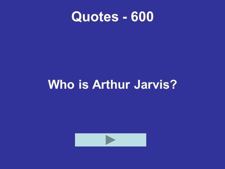 Quotes - 600 Who is Arthur Jarvis