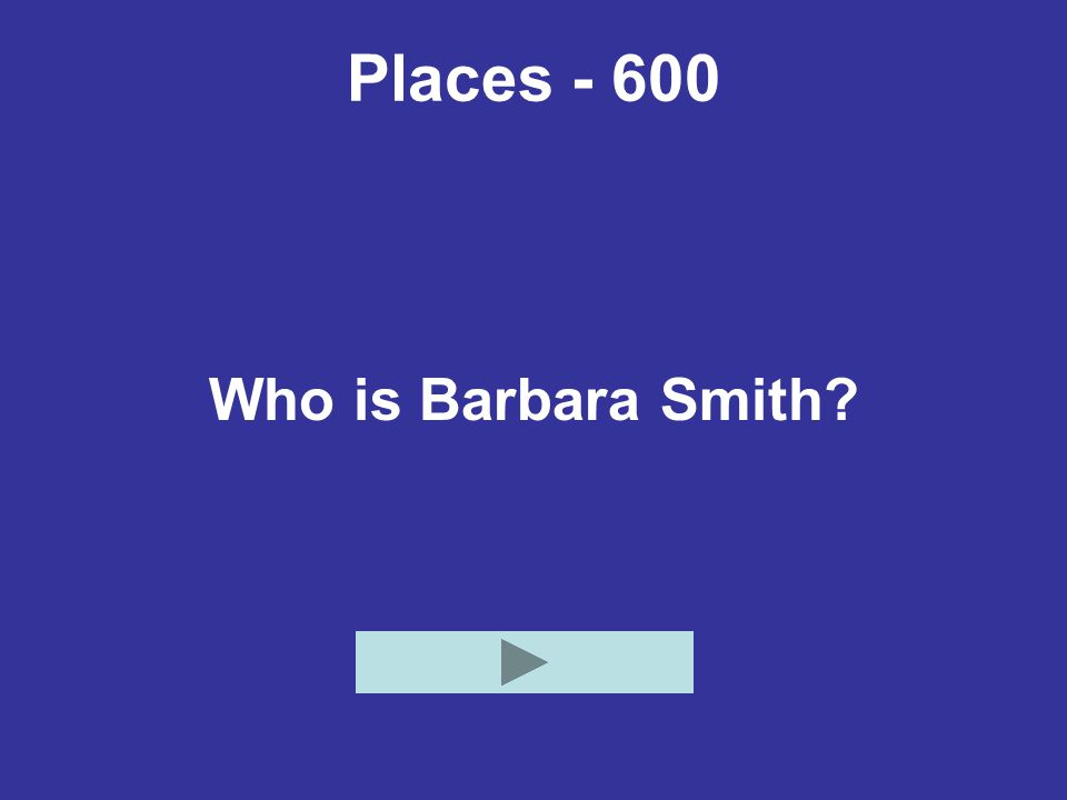 Places - 600 Who is Barbara Smith