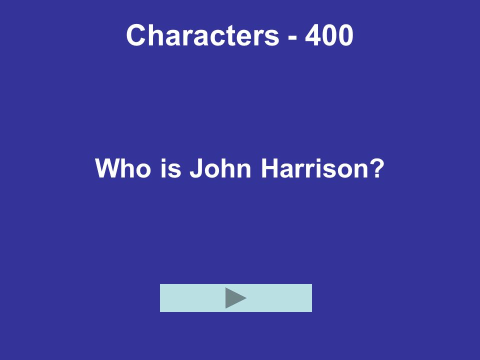 Characters - 400 Who is John Harrison