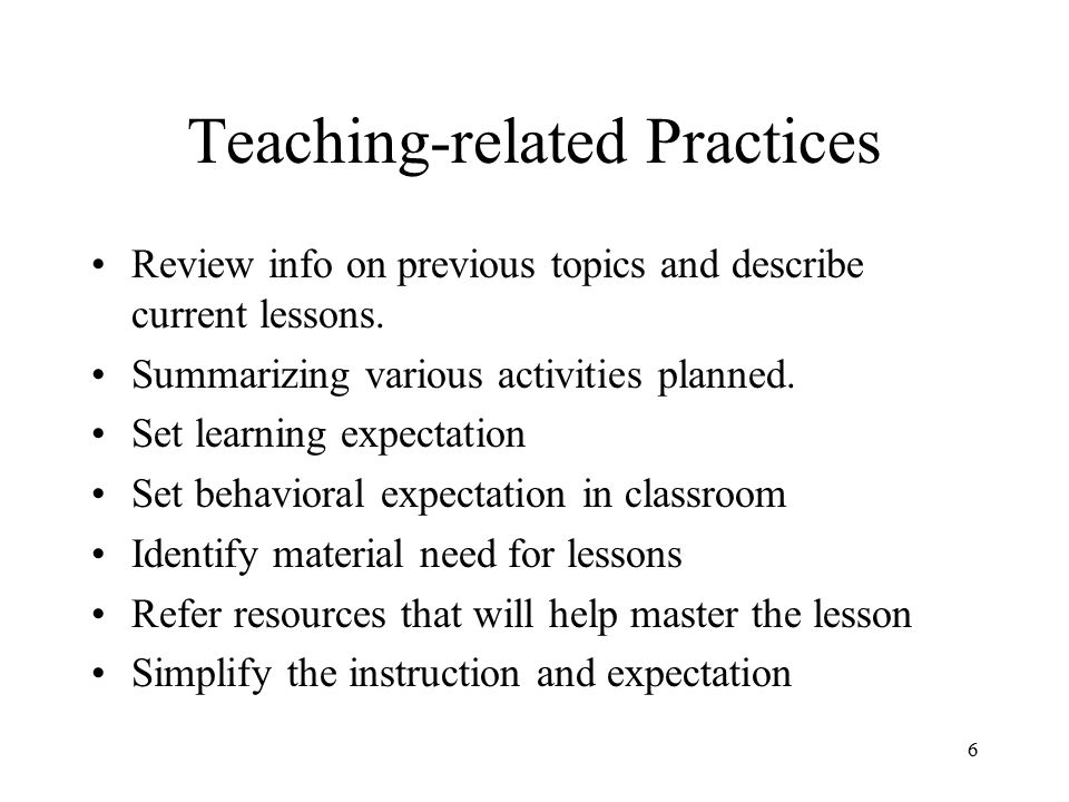 Teaching-related Practices Review info on previous topics and describe current lessons.
