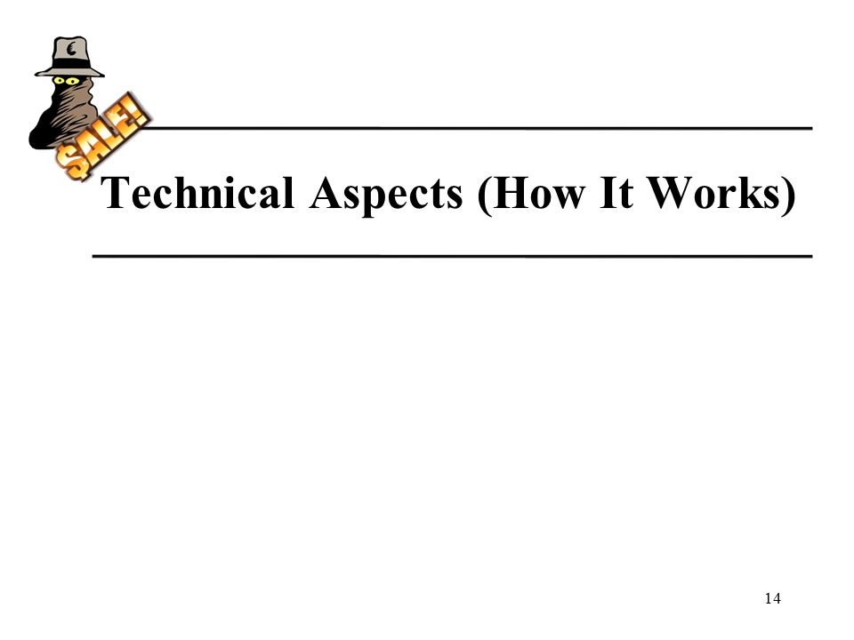 Technical Aspects (How It Works) 14