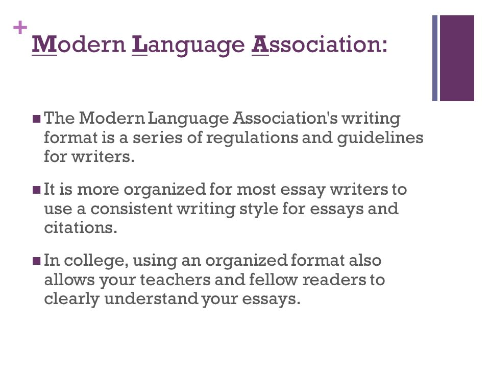 + Modern Language Association: The Modern Language Association s writing format is a series of regulations and guidelines for writers.
