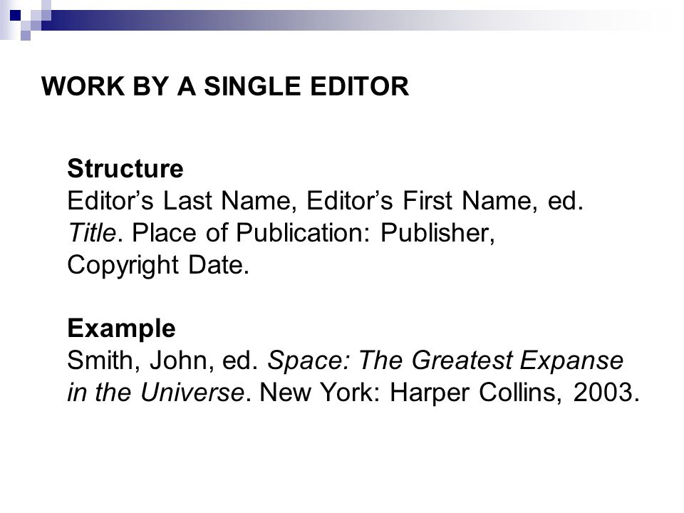 WORK BY A SINGLE EDITOR Structure Editor's Last Name, Editor's First Name, ed.