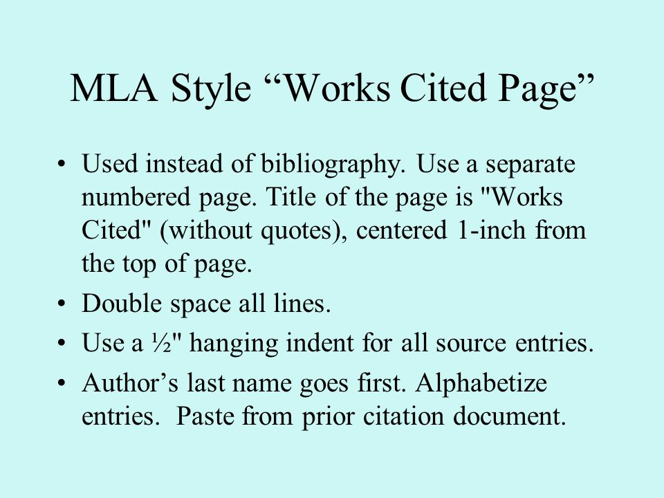 MLA Style Works Cited Page Used instead of bibliography.