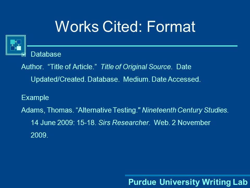 Purdue University Writing Lab Works Cited: Format Web page Author.