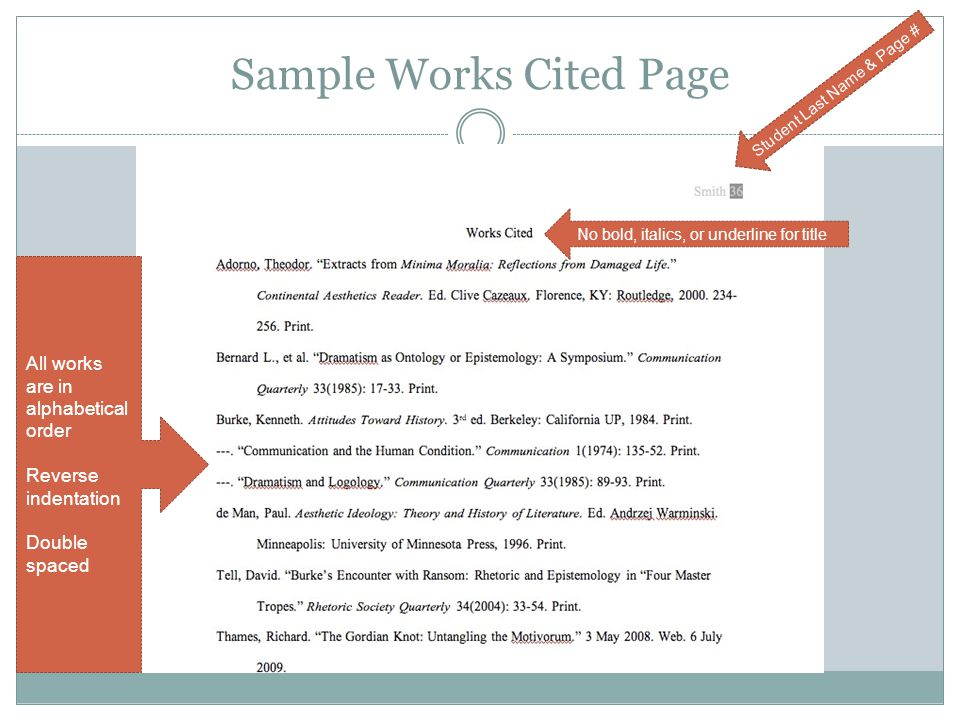 Sample Works Cited Page Student Last Name & Page # No bold, italics, or underline for title All works are in alphabetical order Reverse indentation Double spaced