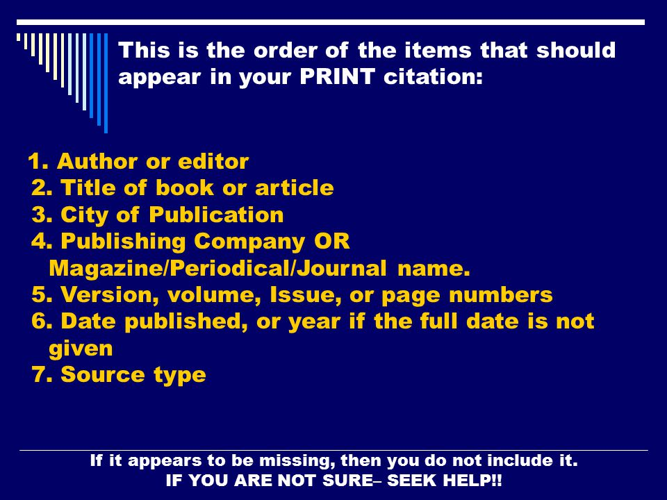 This is the order of the items that should appear in your PRINT citation: 1.