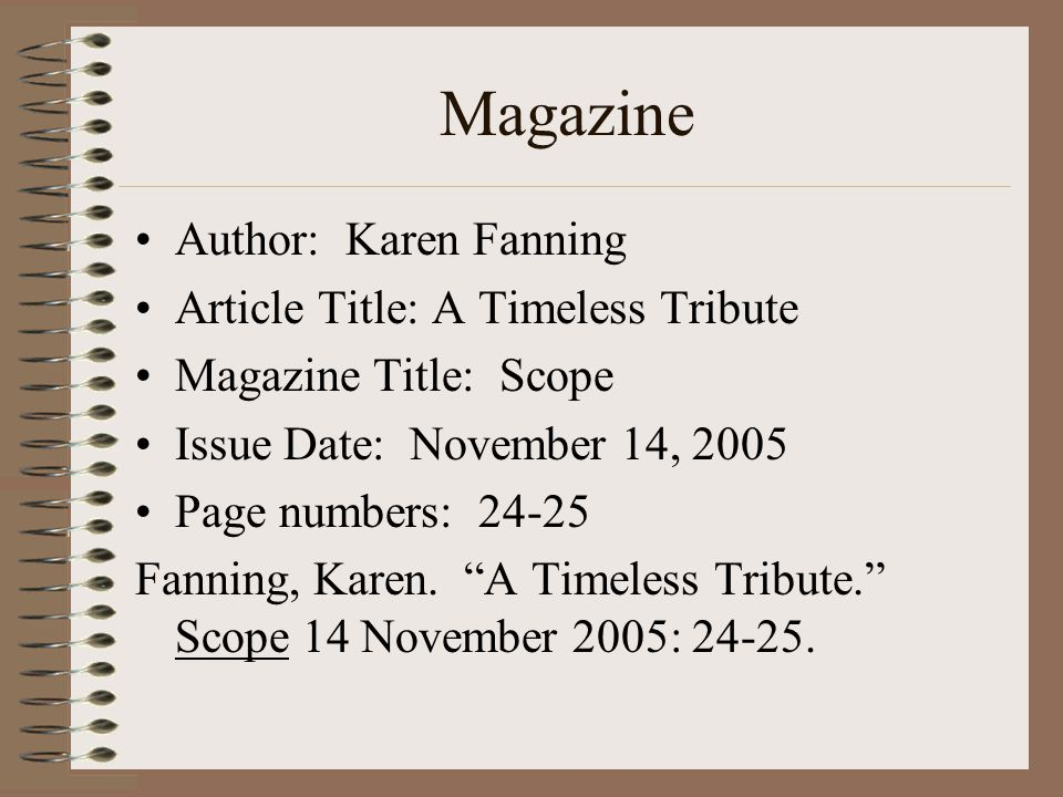 Magazine Author: Karen Fanning Article Title: A Timeless Tribute Magazine Title: Scope Issue Date: November 14, 2005 Page numbers: Fanning, Karen.