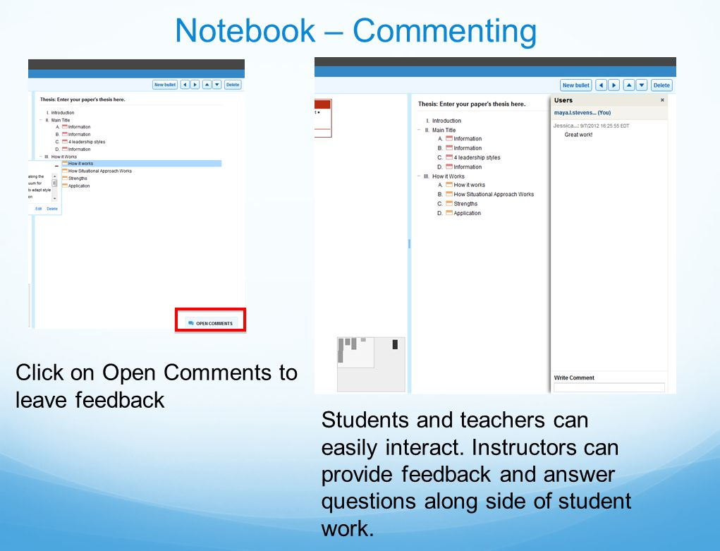 Notebook – Commenting Click on Open Comments to leave feedback Students and teachers can easily interact.