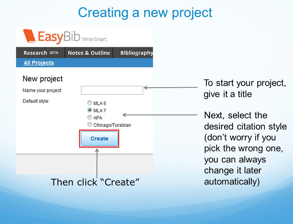 Creating a new project Next, select the desired citation style (don't worry if you pick the wrong one, you can always change it later automatically) To start your project, give it a title Then click Create