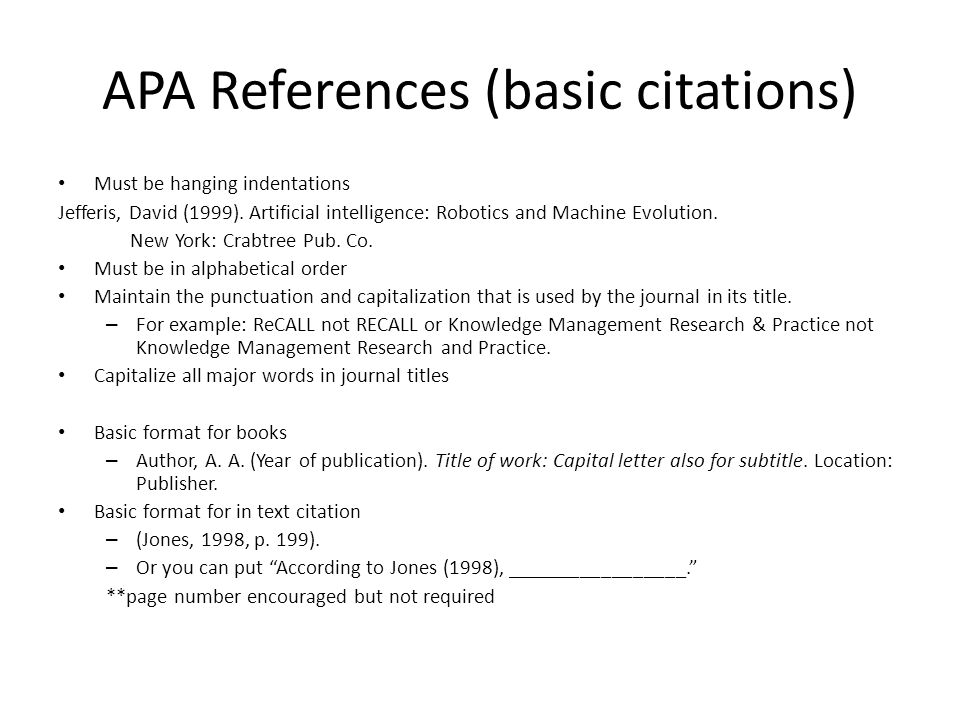Formatting and citing with apa and mla apa basic formatting your apa references basic citations must be hanging indentations jefferis david 1999 ccuart Gallery