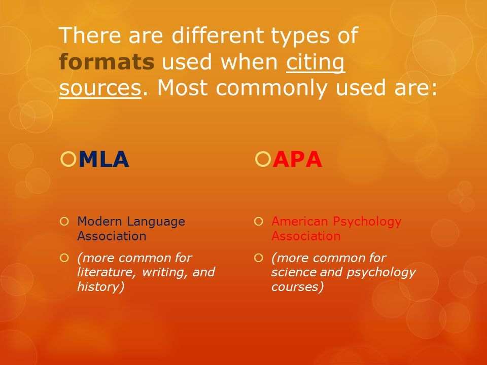There are different types of formats used when citing sources.
