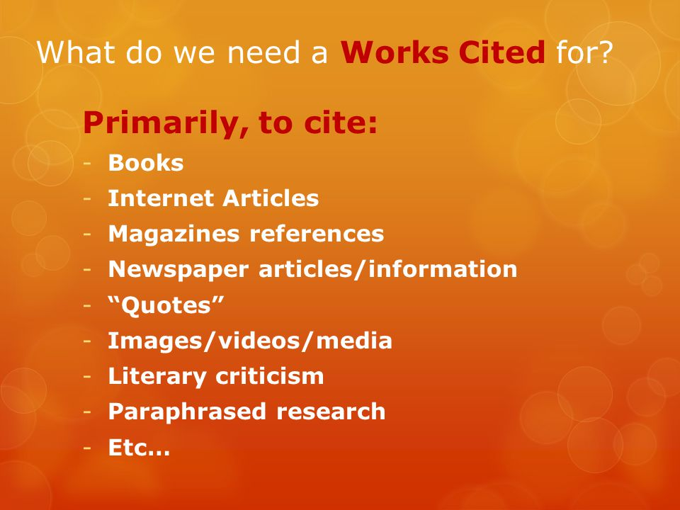 What do we need a Works Cited for.