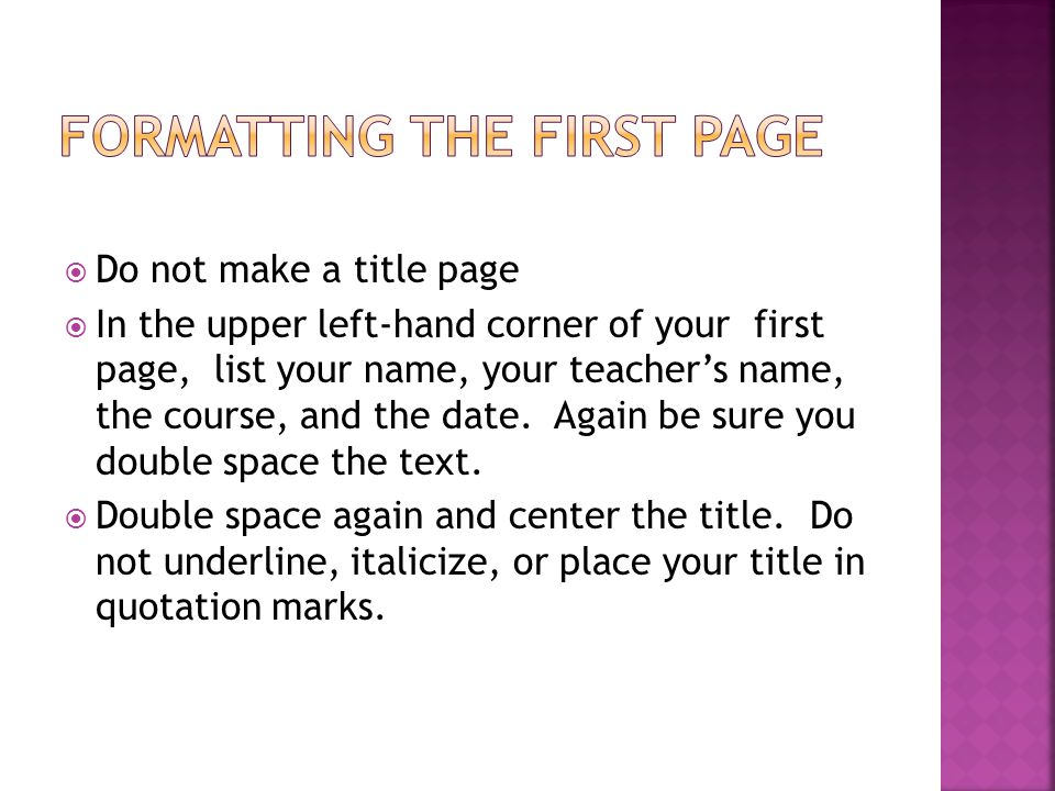  Indent the first lines of each paragraph by using the tab key.