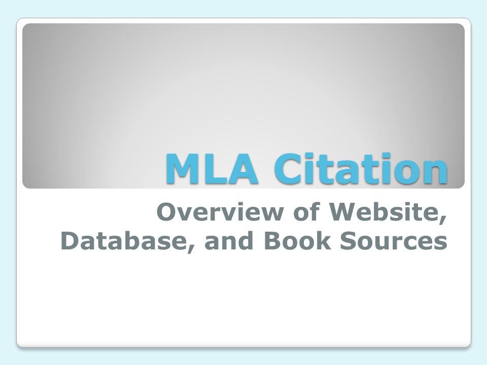 MLA Citation Overview of Website, Database, and Book Sources