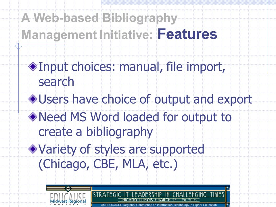 A Web-based Bibliography Management Initiative: The Users Knowledge building: a foundation for the scholarly process, and shared bibliographies Undergraduates: free, easy to use Faculty and graduate students: use on the road for later conversion to client- based software