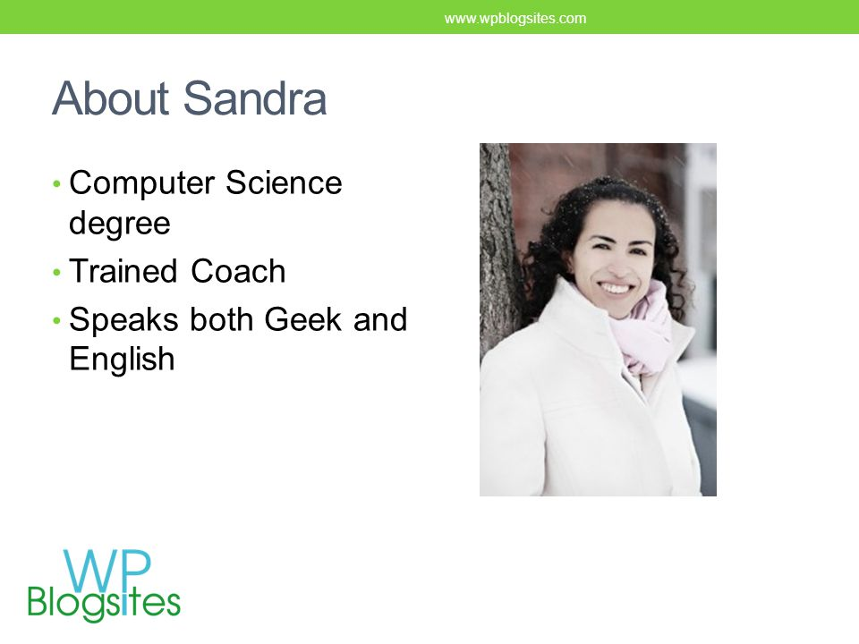 About Sandra Computer Science degree Trained Coach Speaks both Geek and English