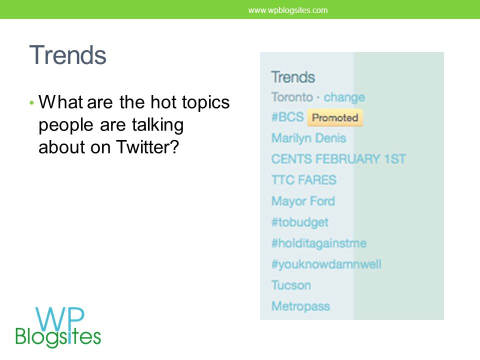 Trends What are the hot topics people are talking about on Twitter