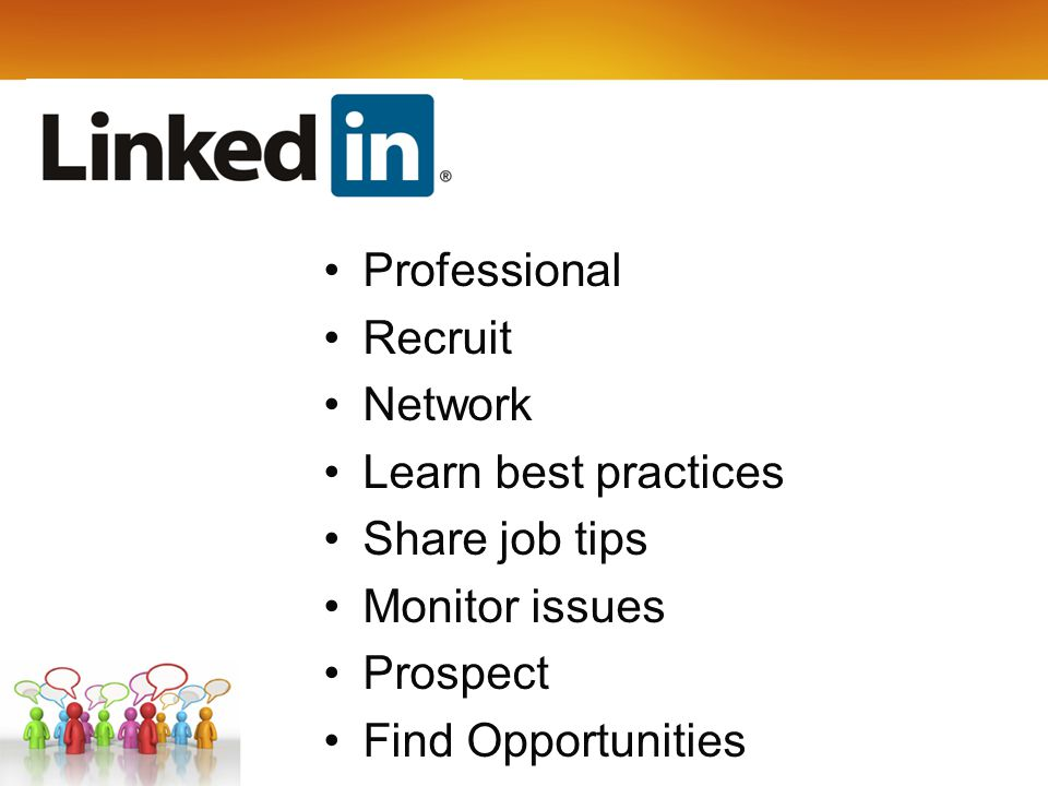 Professional Recruit Network Learn best practices Share job tips Monitor issues Prospect Find Opportunities