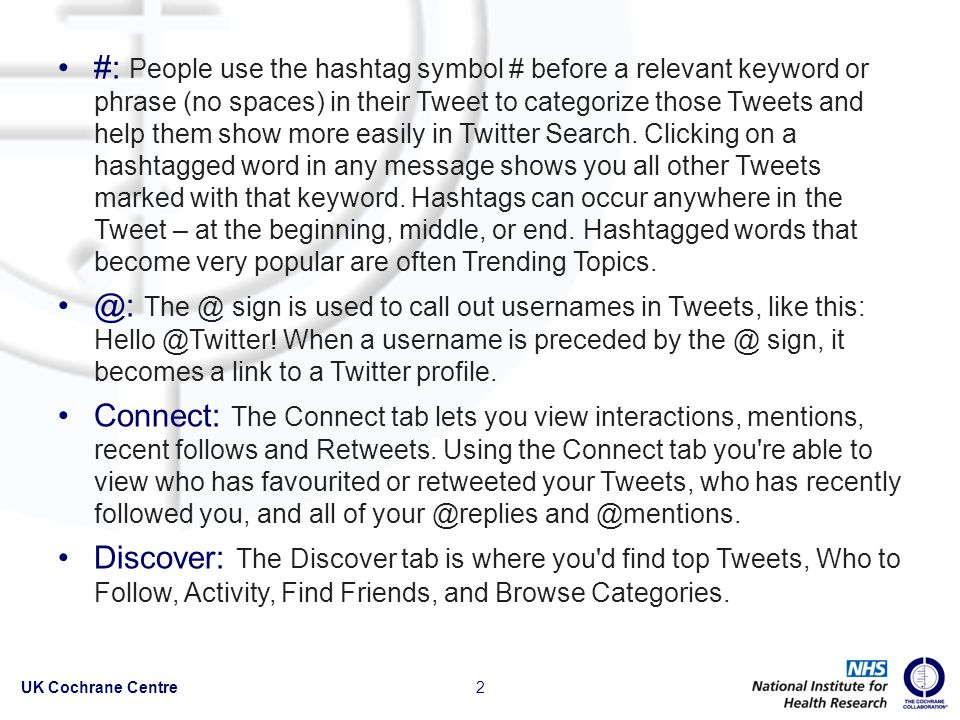 #: People use the hashtag symbol # before a relevant keyword or phrase (no spaces) in their Tweet to categorize those Tweets and help them show more easily in Twitter Search.
