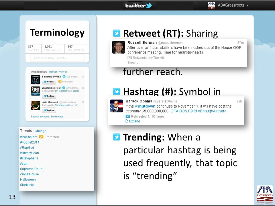 Terminology Retweet (RT): Sharing someone else's tweet with own followers.
