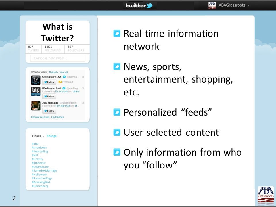 What is Twitter. Real-time information network News, sports, entertainment, shopping, etc.