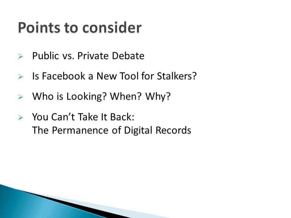  Public vs. Private Debate  Is Facebook a New Tool for Stalkers.