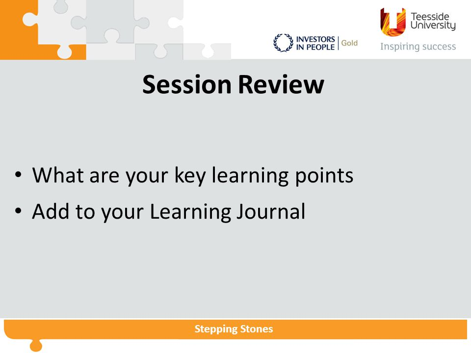 Stepping Stones Session Review What are your key learning points Add to your Learning Journal