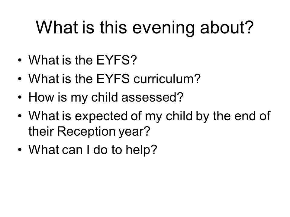 What is this evening about. What is the EYFS. What is the EYFS curriculum.
