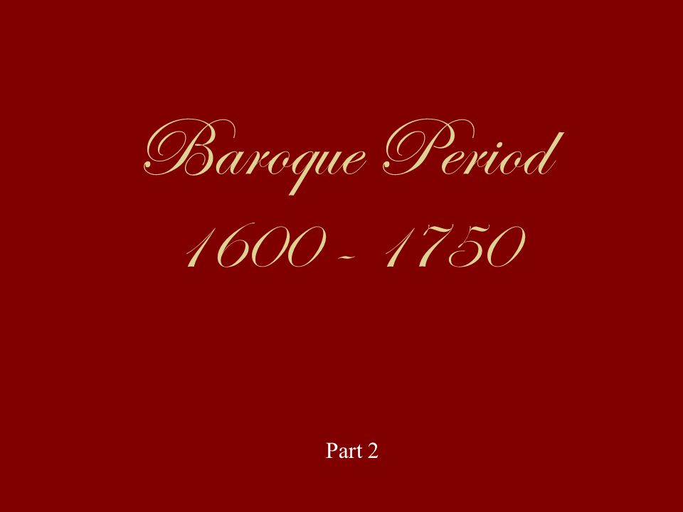 Baroque Period Part 2