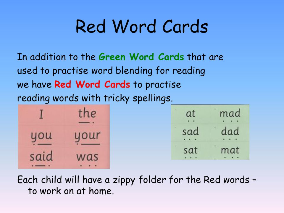 Red Word Cards In addition to the Green Word Cards that are used to practise word blending for reading we have Red Word Cards to practise reading words with tricky spellings.