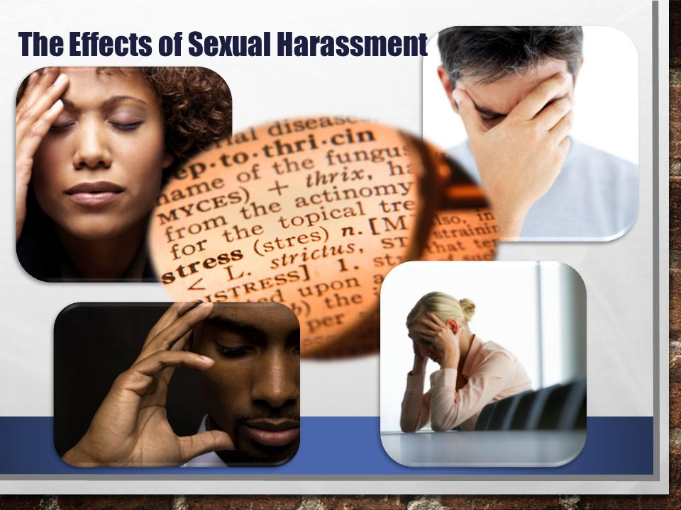 The Effects of Sexual Harassment