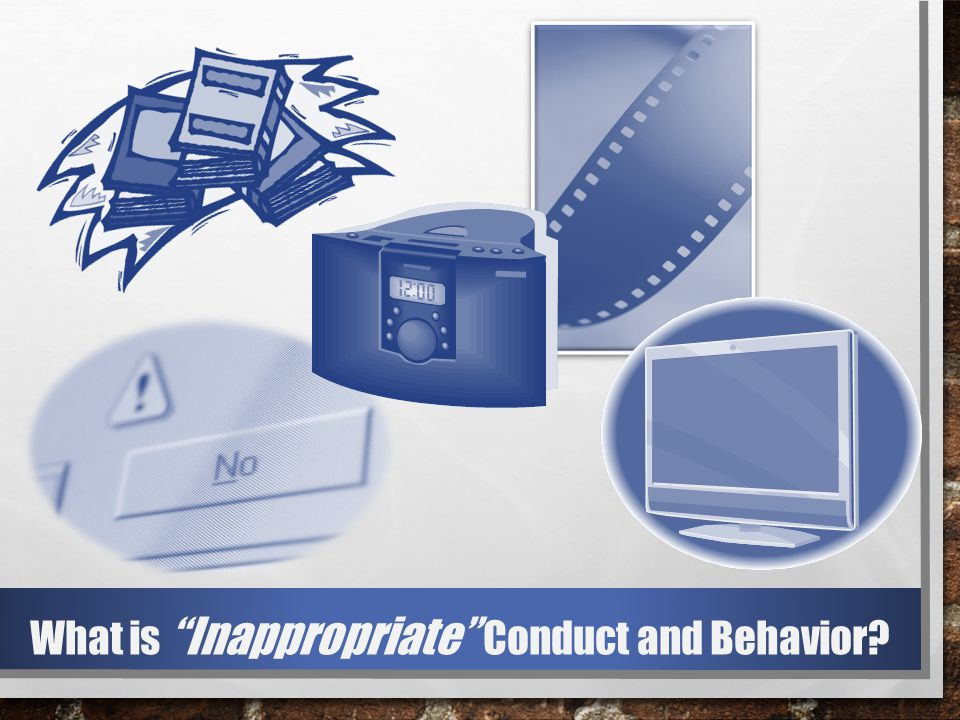 What is Inappropriate Conduct and Behavior