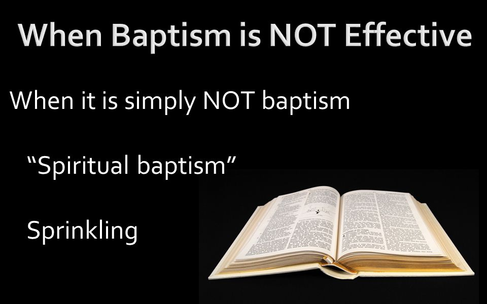 When it is simply NOT baptism Spiritual baptism Sprinkling