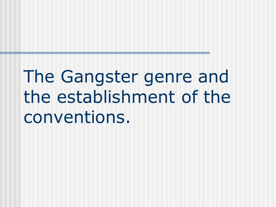 the gangster genre of films Gangster films definition used for fictional works telling a crime story concentrating on the lawbreaker, utilizing his point of view, often portraying and glorifying his rise and fall.