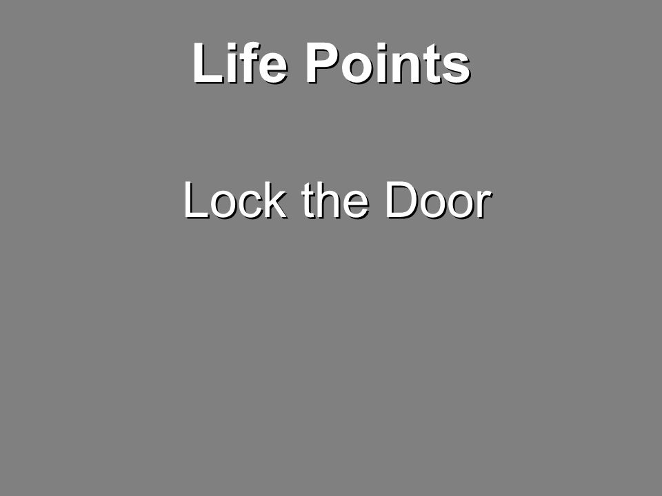 Life Points Lock the Door