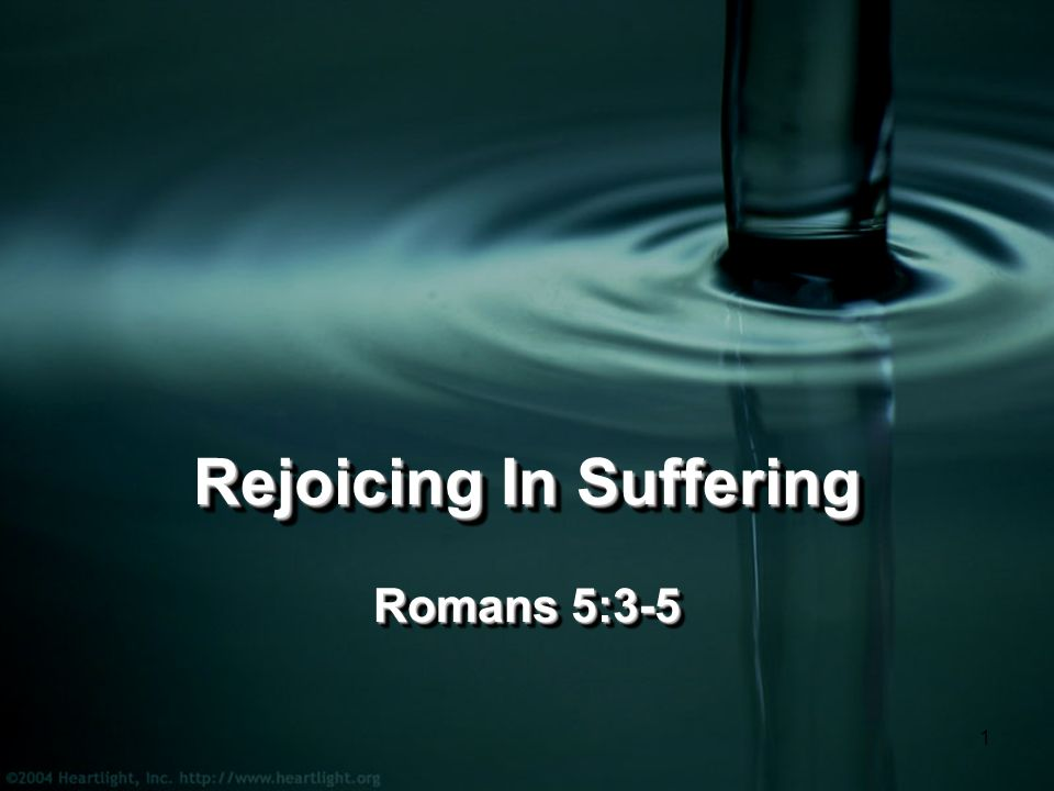 1 Rejoicing In Suffering Romans 5: Have You Ever Prayed