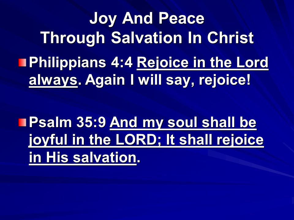 Joy And Peace Through Salvation In Christ Philippians 4:4 Rejoice in the Lord always.