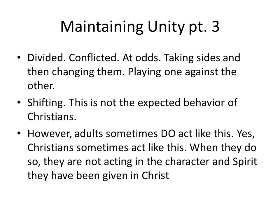 Maintaining Unity pt. 3 Divided. Conflicted. At odds.