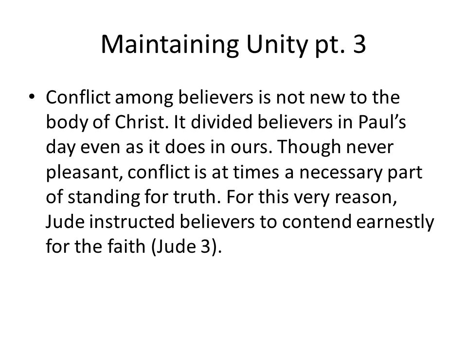 Maintaining Unity pt. 3 Conflict among believers is not new to the body of Christ.
