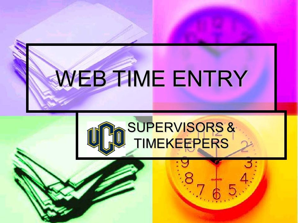 WEB TIME ENTRY SUPERVISORS & TIMEKEEPERS