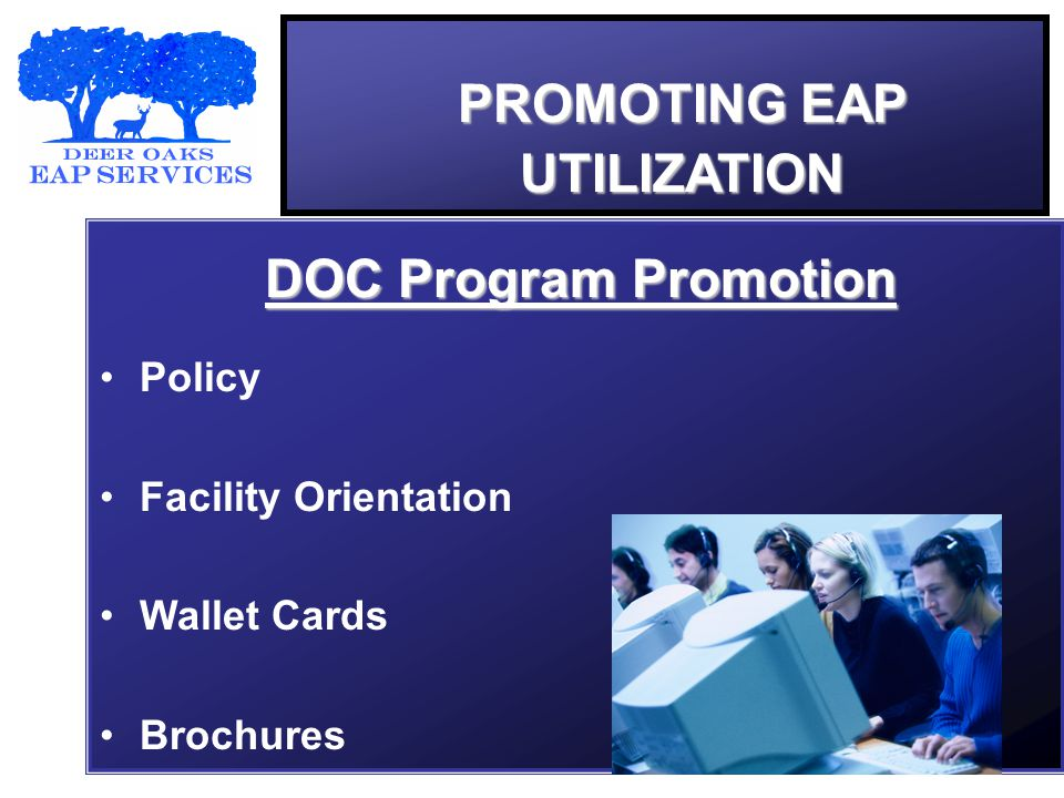 PROMOTING EAP UTILIZATION DOC Program Promotion Policy Facility Orientation Wallet Cards Brochures