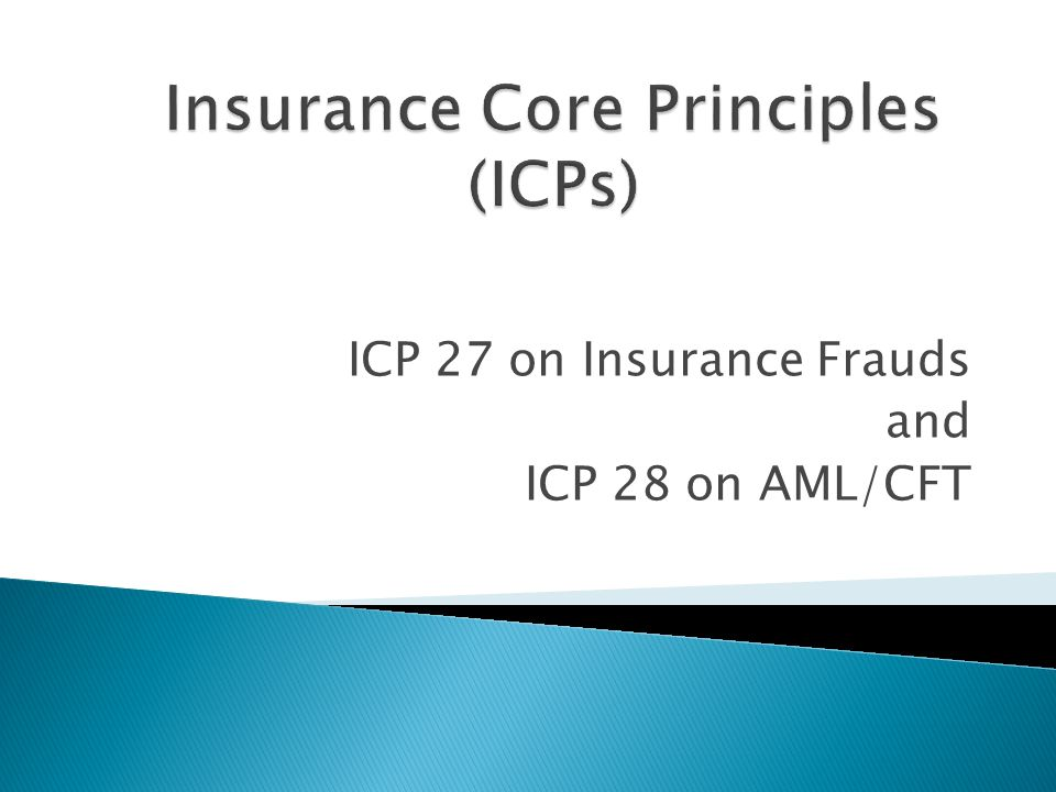ICP 27 on Insurance Frauds and ICP 28 on AML/CFT