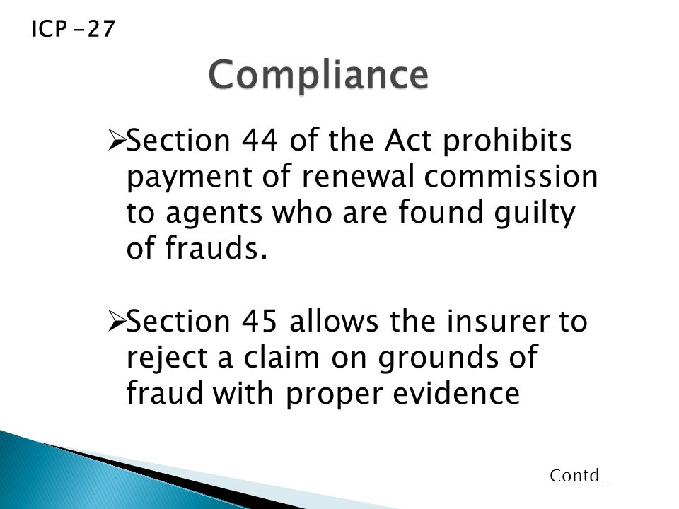  Section 44 of the Act prohibits payment of renewal commission to agents who are found guilty of frauds.