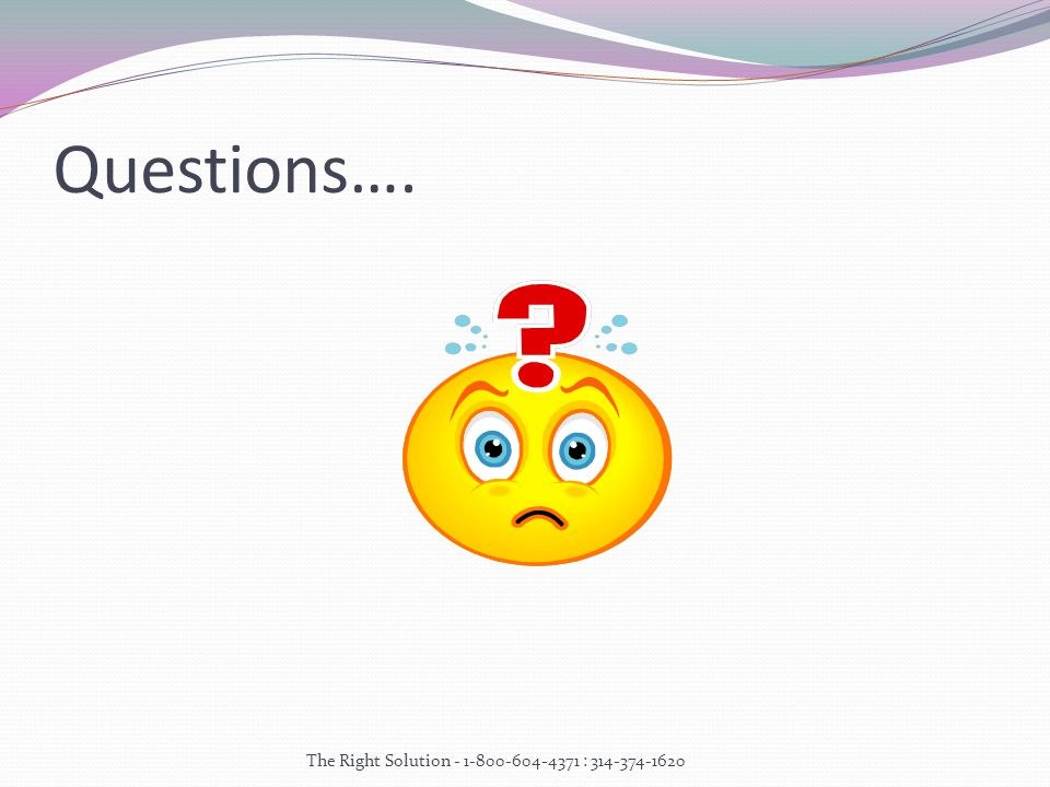 Questions…. The Right Solution :