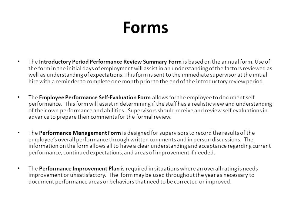 Forms The Introductory Period Performance Review Summary Form is based on the annual form.