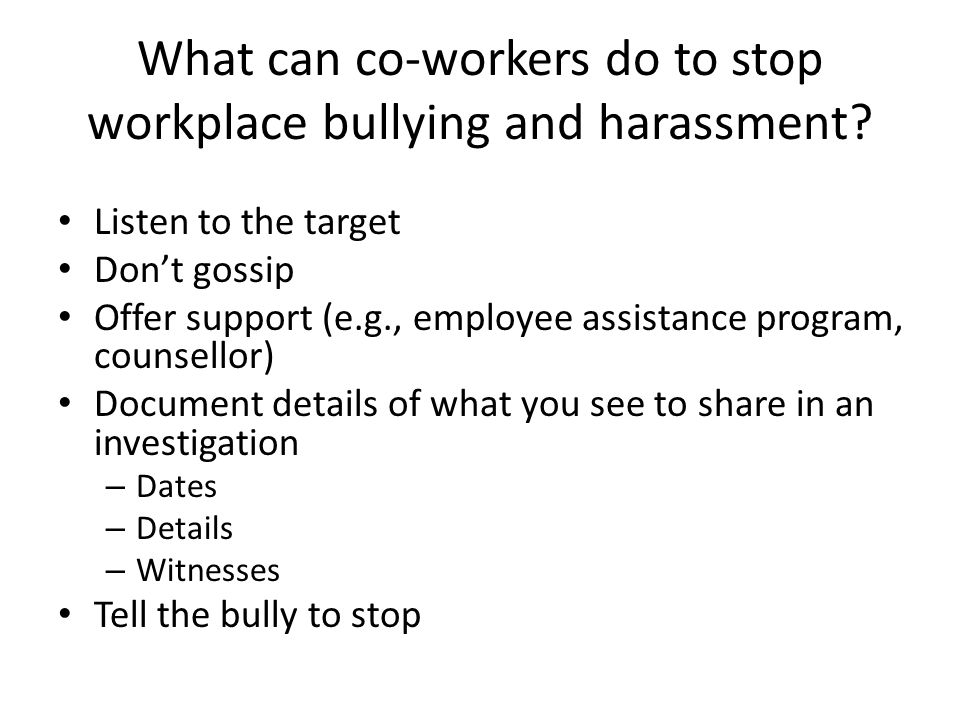 What can co-workers do to stop workplace bullying and harassment.