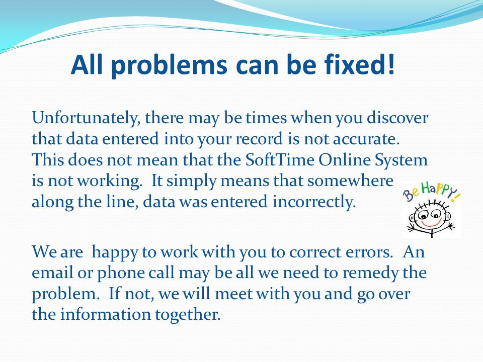 All problems can be fixed.