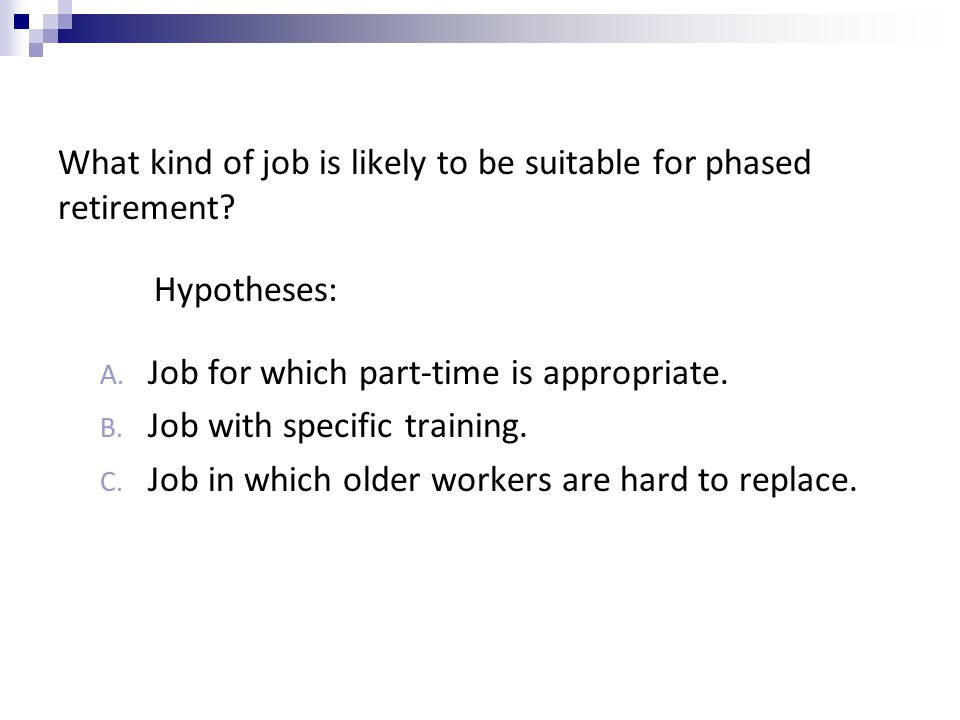 What kind of job is likely to be suitable for phased retirement.