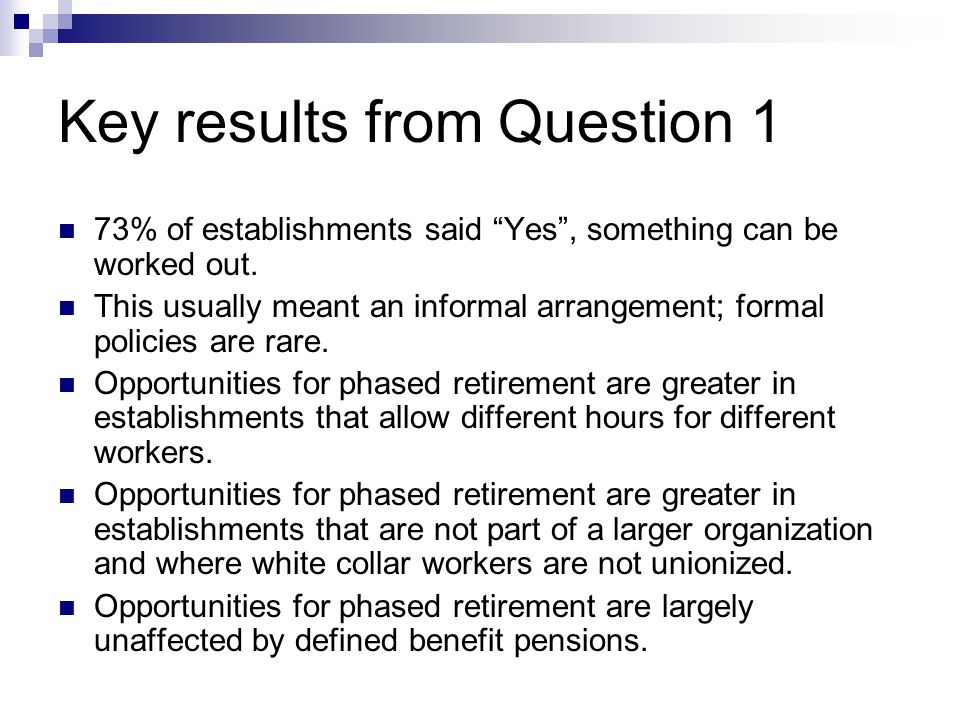 Key results from Question 1 73% of establishments said Yes , something can be worked out.